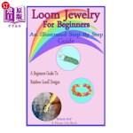 【中商海外直订】Loom Jewelry for Beginners: An Illustrated Step by