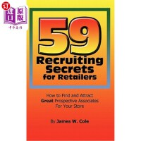 【中商海外直订】59 Recruiting Secrets for Retailers: How to Find an