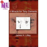 【中商海外直订】A Miracle for Tony Clements