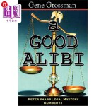 【中商海外直订】A Good Alibi: Peter Sharp Legal Mystery #11