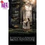 【中商海外直订】Butterscotch and Marmalade's Wild Adventure: Or Adv