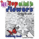 【中商海外直订】Stop and Smell the Flowers Grayscale Colouring Book