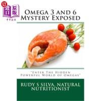 【中商海外直订】Omega 3 and 6 Mystery Exposed: Enter the Hidden Pow