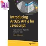 【中商海外直订】Introducing Arcgis API 4 for JavaScript: Turn Aweso