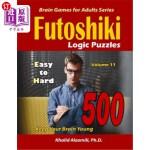 【中商海外直订】Futoshiki Logic Puzzles: 500 Easy to Hard: : Keep Y