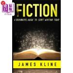 【中商海外直订】Fiction: A Beginner's Guide to Start Writing Today