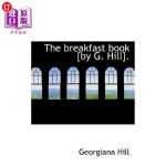 【中商海外直订】The Breakfast Book [By G. Hill].