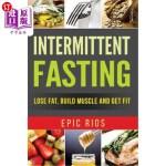 【中商海外直订】Intermittent Fasting: Lose Fat, Build Muscle and Ge