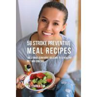【预订】58 Stroke Preventive Meal Recipes: The Stroke-Survivors