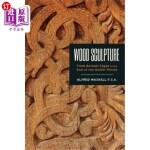 【中商海外直订】Wood Sculpture: From Ancient Egypt to the End of th