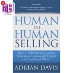 【中商海外直订】Human to Human Selling: How to Sell Real and Lastin