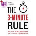 【中商海外直订】The 3-Minute Rule: Say Less to Get More from Any Pi