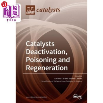 【中商海外直订】Catalysts Deactivation, Poisoning and Regeneration