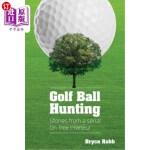 【中商海外直订】Golf Ball Hunting: Stories from an on-tree-preneur