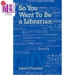 【中商海外直订】So You Want to Be a Librarian