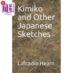 【中商海外直订】Kimiko and Other Japanese Sketches