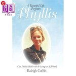 【中商海外直订】Phyllis: A Beautiful Life: Forgotten