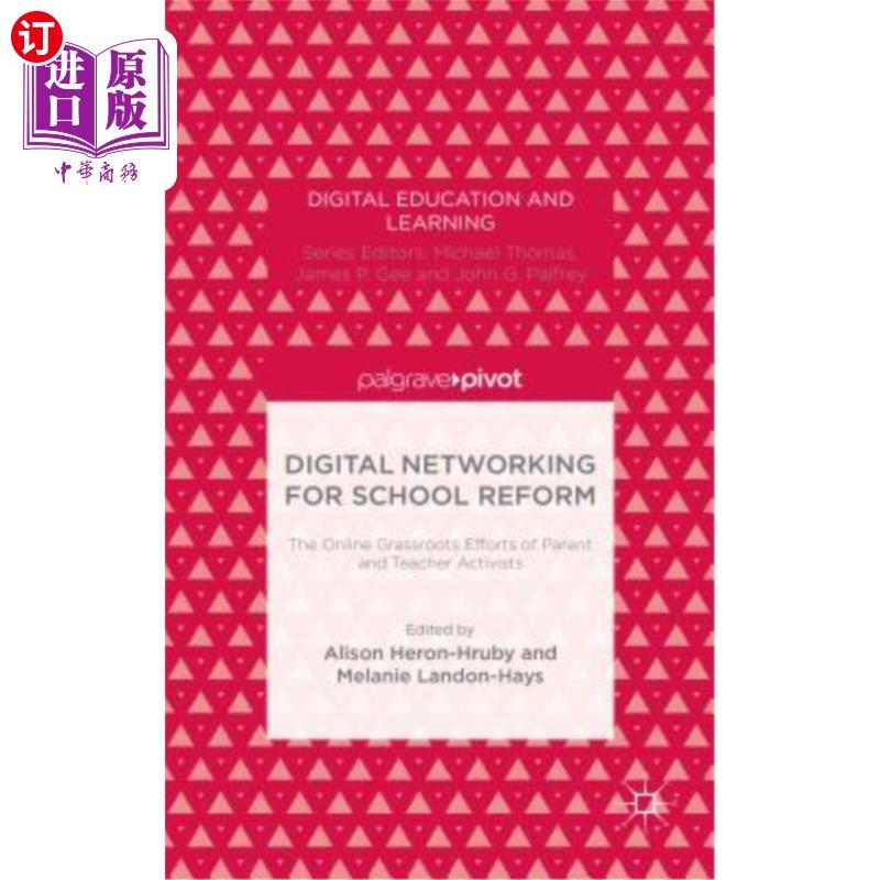 【中商海外直订】Digital Networking for School Reform: The Online Grassroots Efforts of Parent and Teacher...