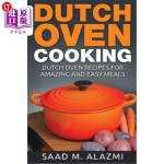 【中商海外直订】Dutch Ovens: Dutch Oven Recipes for Amazing and Eas