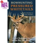 【中商海外直订】Bowhunting Pressured Whitetails