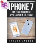 【中商海外直订】iPhone 7: How to Use Your Latest Apple's Device to