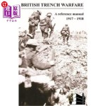 【中商海外直订】BRITISH TRENCH WARFARE 1917-1918. A Reference Manua