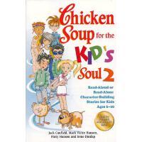 Chicken Soup for the Kid's Soul 2 心灵鸡汤(给6-10岁的孩子):关于性格塑造的故事