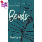 【中商海外直订】Beads: A Memoir about Falling Apart and Putting You