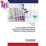 【中商海外直订】A Case Study on Batch Reactor in Pharmaceutical Ind
