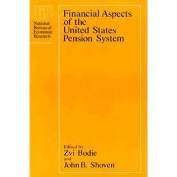 【预订】Financial Aspects of the United States Pension System 美国库房发货,通常付款后3-5周到货!