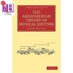 【中商海外直订】The Aristoxenian Theory of Musical Rhythm