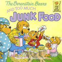 The Berenstain Bears and too Much Junk Food 《贝贝熊-垃圾食品》 ISBN
