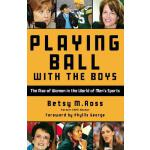【预订】Playing Ball with the Boys: The Rise of Women in the Wo