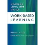 【预订】Developing Library Staff Through Work-Based Learning