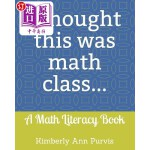 【中商海外直订】I Thought This Was Math Class...: A Math Literacy B