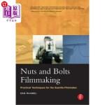 【中商海外直订】Nuts and Bolts Filmmaking: Practical Techniques for