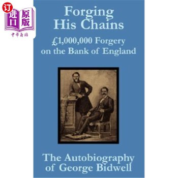 【中商海外直订】Forging his Chains: £1,000,000 Forgery on the Bank of England -- The Autobiography of Geo...