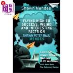 【中商海外直订】Shawn Mendes: Flying High to Success, Weird and Int