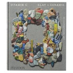 包邮Vitamin C: Clay and Ceramic in Contemporary Art,维他命C:当代艺术