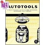 【中商海外直订】Autotools: A Practioner's Guide to GNU Autoconf, Au