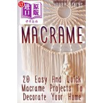 【中商海外直订】Macrame: 20 Easy and Quick Macrame Projects to Deco