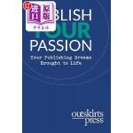【中商海外直订】Outskirts Press Presents Publish Your Passion: Your