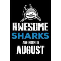 【�A�】Awesome Sharks Are Born in August: Shark Writing Journal