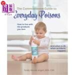 【中商海外直订】The Commonsense Guide to Everyday Poisons: How to L