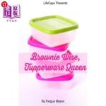 【中商海外直订】Brownie Wise, Tupperware Queen: A Biography