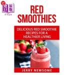 【中商海外直订】Red Smoothies: Delicious Red Smoothie Recipes for a
