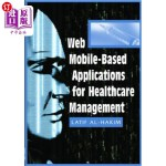 【中商海外直订】Web Mobile-Based Applications for Healthcare Manage