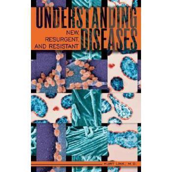 【预订】Understanding New, Resurgent, and Resistant Diseases: How Man and Globalization Create and Sprea 美国库房发货,通常付款后3-5周到货!