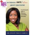 【中商海外直订】100 Things I Hate/Love about Dentistry: A Professio