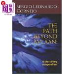【中商海外直订】The Path Beyond Avlaan: A short story compendium